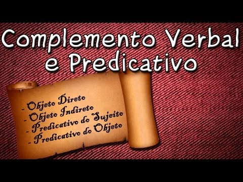 Complemento Verbal e Predicativo - Aula Grátis de Português para Concurso e ENEM