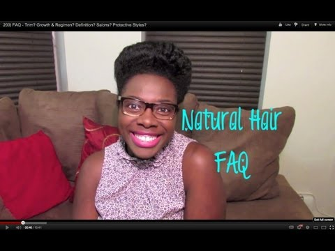 200| FAQ - Trim? Growth & Regimen? Definition? Salons? Protective Styles?
