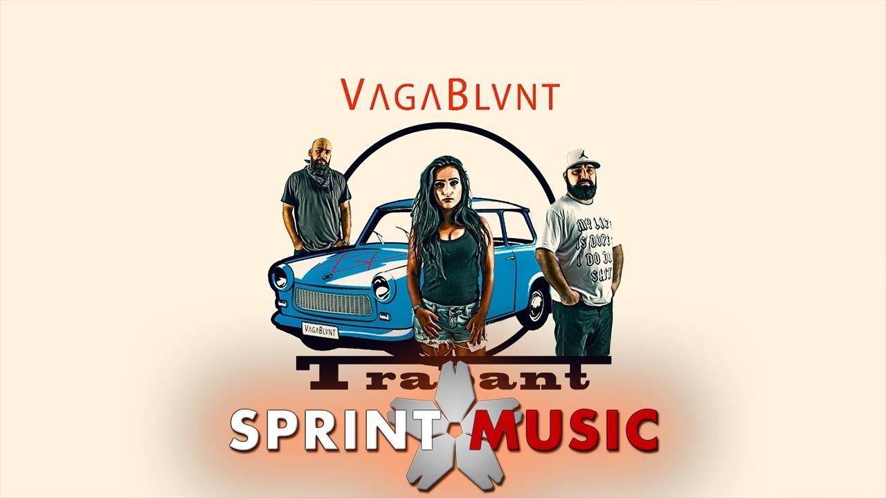 VagaBlunt - Trabant | Piesa Oficiala