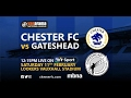 Chester Gateshead goals and highlights