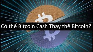 Có thể Bitcoin Cash Thay thế Bitcoin?