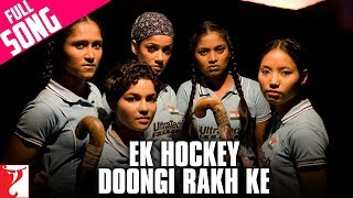 Ek Hockey Doongi Rakh Ke - Song - Chak De India