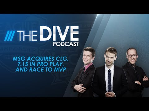 The Dive: MSG Acquires CLG, 7.15 in Pro Play, and Race to MVP (Season 1, Episode 18)
