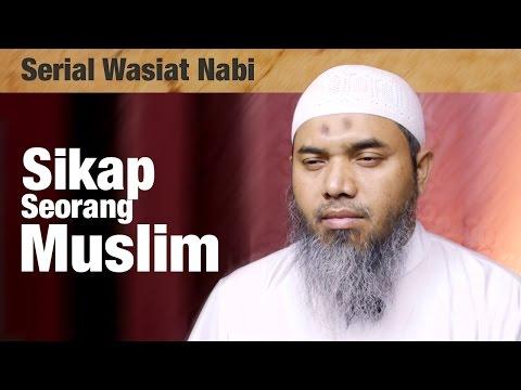 Serial Wasiat Nabi : Episode 84 , Sikap Seorang Muslim - Ustadz Afifi Abdul Wadud