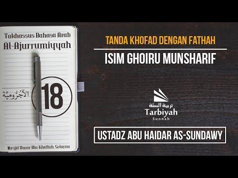 Tanda Khofad dengan Fathah: Isim Ghoiru Munsharif (Penjelasan Al-Jurumiyyah) #18