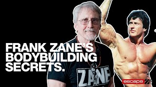 Frank Zane: Bodybuilding secrets and helping Arnold Schwarzenegger -  Escape Your Limits Ep 94