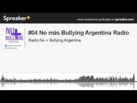 #04 No más Bullying Argentina Radio