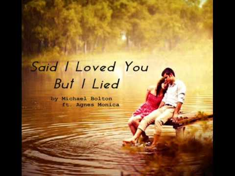 Said I Loved You But I Lied - Michael Bolton Ft. Agnes Monica video