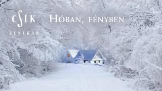 Csík Zenekar - Hóban, fényben