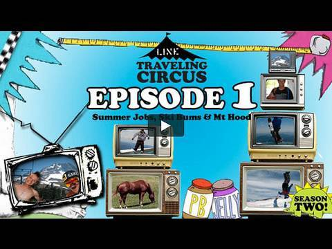 LINE Traveling Circus 2.1 Summer Jobs, Ski Bums & Mt Hood