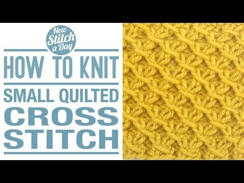 Knitting Quilted Lattice Stitch : How to Knit the Small Quilted Cross Stitch ( english style ) - YouTube