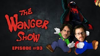 The Wanger Show #93 - Super Coen Bros 2: The Ballad of Bowser Spider-Verse