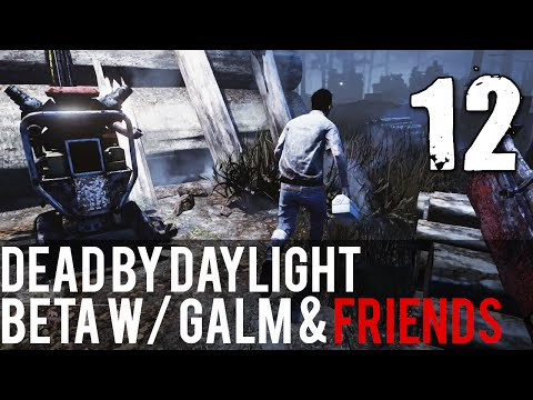 [12] Dead by Daylight Beta w/ GaLm and friends