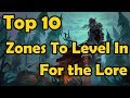 Top 10 Zones To level In For The Lore