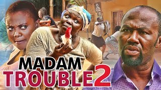 MADAM TROUBLE 2 - LATEST 2017 NIGERIAN NOLLYWOOD MOVIES | YOUTUBE MOVIES