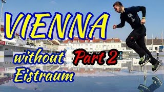 Ice Freestyle Vlog   Vienna without Eistraum   Part 2