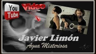 Javier Limon - Agua Misteriosa video HD 2013