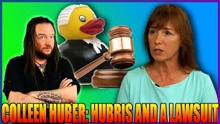 Colleen Huber: Hubris and a Lawsuit