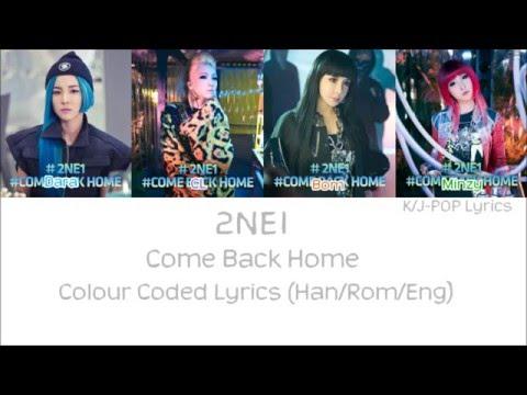 2NE1 (투애니원) - Come Back Home Colour Coded Lyrics (Han/Rom/Eng)