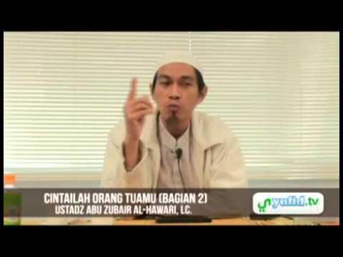 Cintailah Orang Tuamu (Bagian 2) - Ustadz Abuz Zubair [Arsip Lama]
