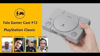 Fala Gamer Cast #12 PlayStation Classic