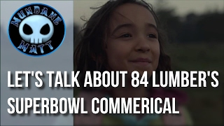 [News] Let's talk about 84 Lumber's Superbowl Commerical
