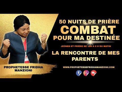 50 NUITS DE PRIÈRES COMBAT POUR MA DESTINÉE l NUIT2 DELIVRANCE SUR LA RENCONTRE DE MES PARENTS