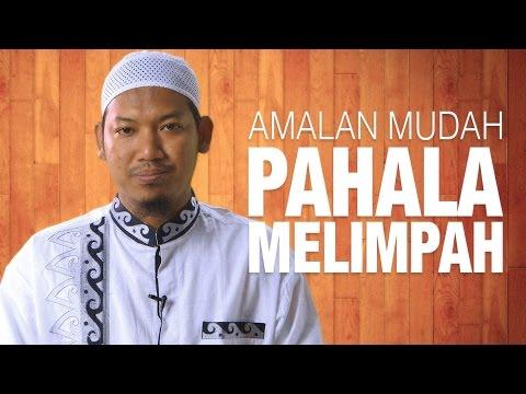 Ceramah Singkat: Amalan Mudah Pahala Melimpah - Ustadz Abu Ubaidah Yusuf As-Sidawy.