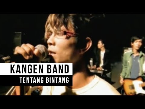 "Kangen Band - ""Tentang Bintang"" (Official Video)"