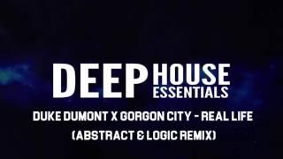 Duke Dumont x Gorgon City - Real Life (Abstract & Logic Remix)