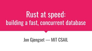 Rust at speed — building a fast concurrent database