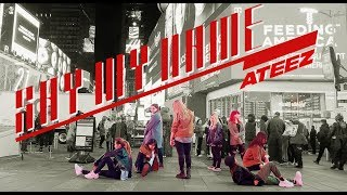 [KPOP IN PUBLIC NYC] ATEEZ(에이티즈) - 'Say My Name' Dance Cover