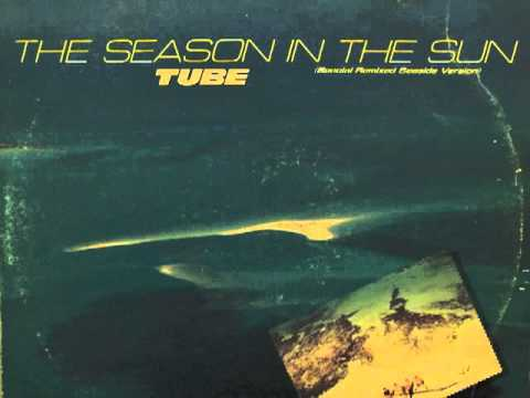Tube - Season In The Sun (special Remixed Seaside Version) video