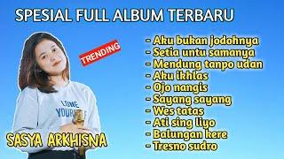 Download lagu SASYA ARKHISNA FULL ALBUM TERBARU 2021