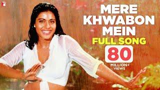 Mere Khwabon Mein - Full Song | Shah Rukh Khan | Kajol