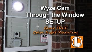 Wyze Cam WiFi Security Camera Behind Glass Window Setup + Lighting To Prevent Glare