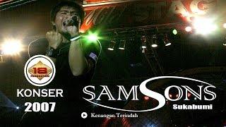"SAMSONS - ""KENANGAN TERINDAH"" LIVE KONSER SUKABUMI 2007"