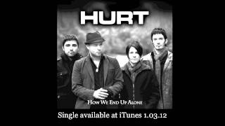 Watch Hurt How We End Up Alone video