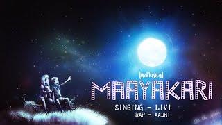 Maayakari Lyric Video | LiviMusical | Aadhi