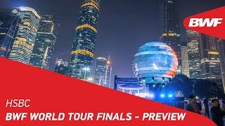 HSBC BWF World Tour Finals - Preview | BWF 2018