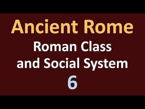 Ancient Rome History - Roman Class and Social System - 06