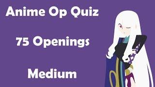 Anime Opening Quiz - 75 Openings (Medium)