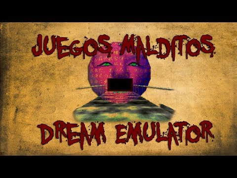 Juegos Malditos: Dream Emulator