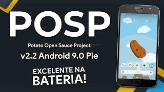 POSP ROM v2.2 Potato Open Sauce Project | Android 9.0 Pie | EXCELENTE NA BATERIA!