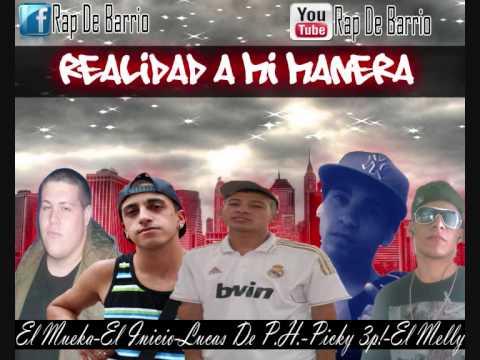 Realidad A Mi Manera(Lucas De P.H,Picky 3p!,El Melly De LG,El Mueka,El Inicio)