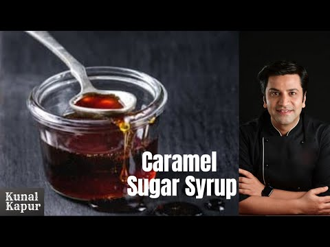 How to Caramalise Sugar | Kunal Kapur Recipes