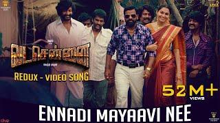 VADACHENNAI - Ennadi Maayavi Nee (Redux) Video Song | Dhanush | Vetri Maaran | Santhosh Narayanan
