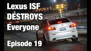 Lexus ISF DESTROYS Everyone At Drag Strip - Episode 19