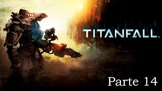 Titanfall - Parte 14 Español - Walkthrough / Let