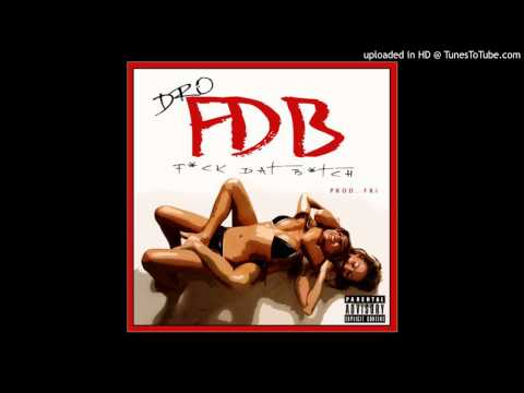 Young Dro - F.D.B [Fuck Dat Bitch] [New 2013]